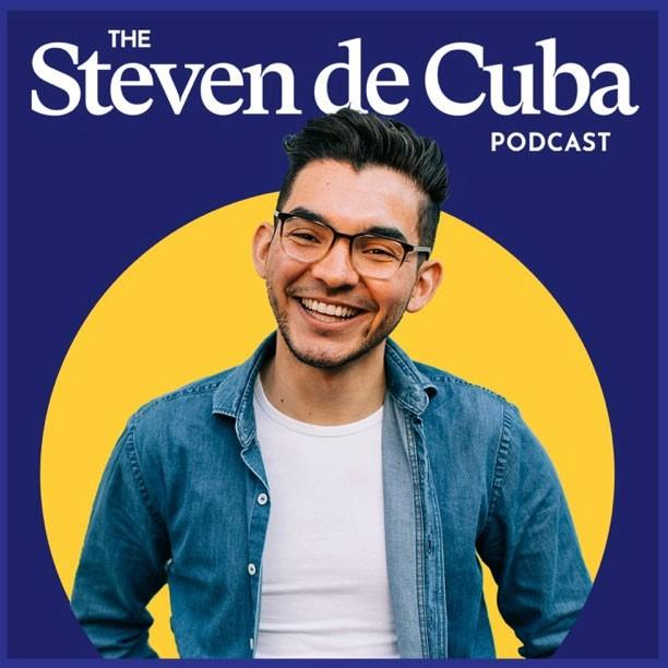 The Steven De Cuba Podcast
