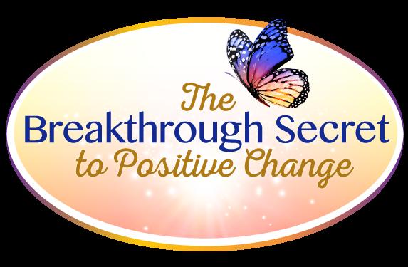 The Breakthrough Secret to Positive Change