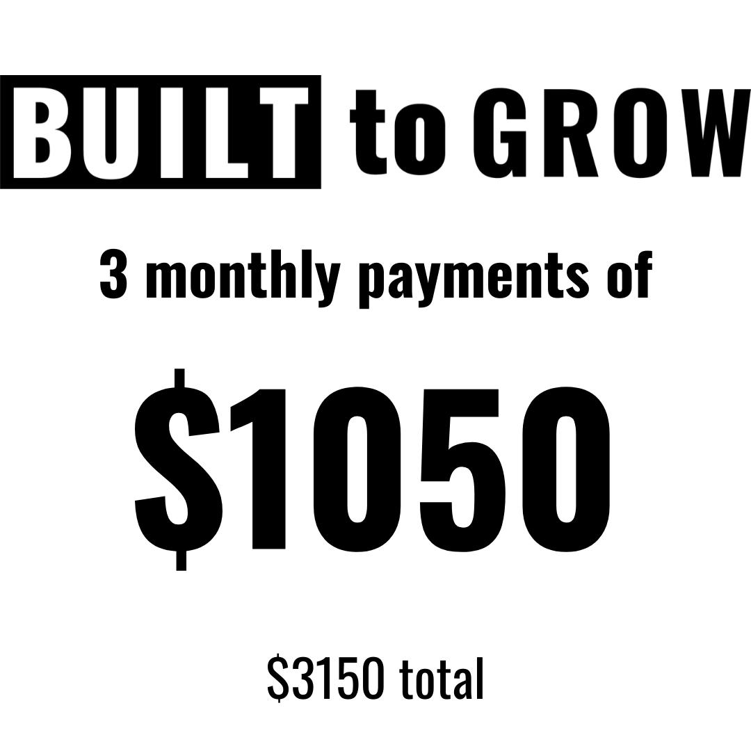 Built to Grow Payment Plan