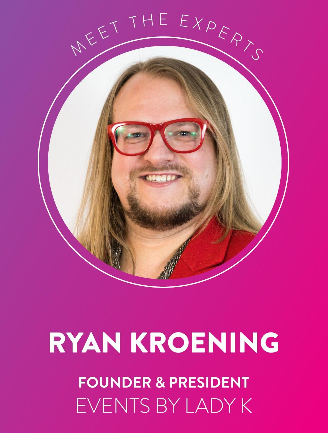Ryan Kroening Founder Events by Lady K