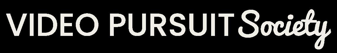Video Pursuit Society