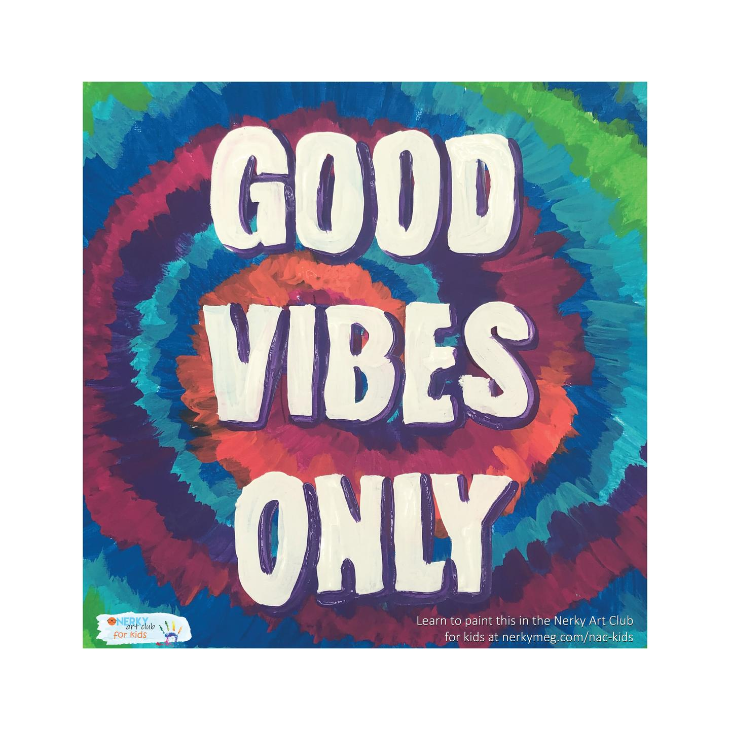 Good Vibes Only Tie-Dye Painting