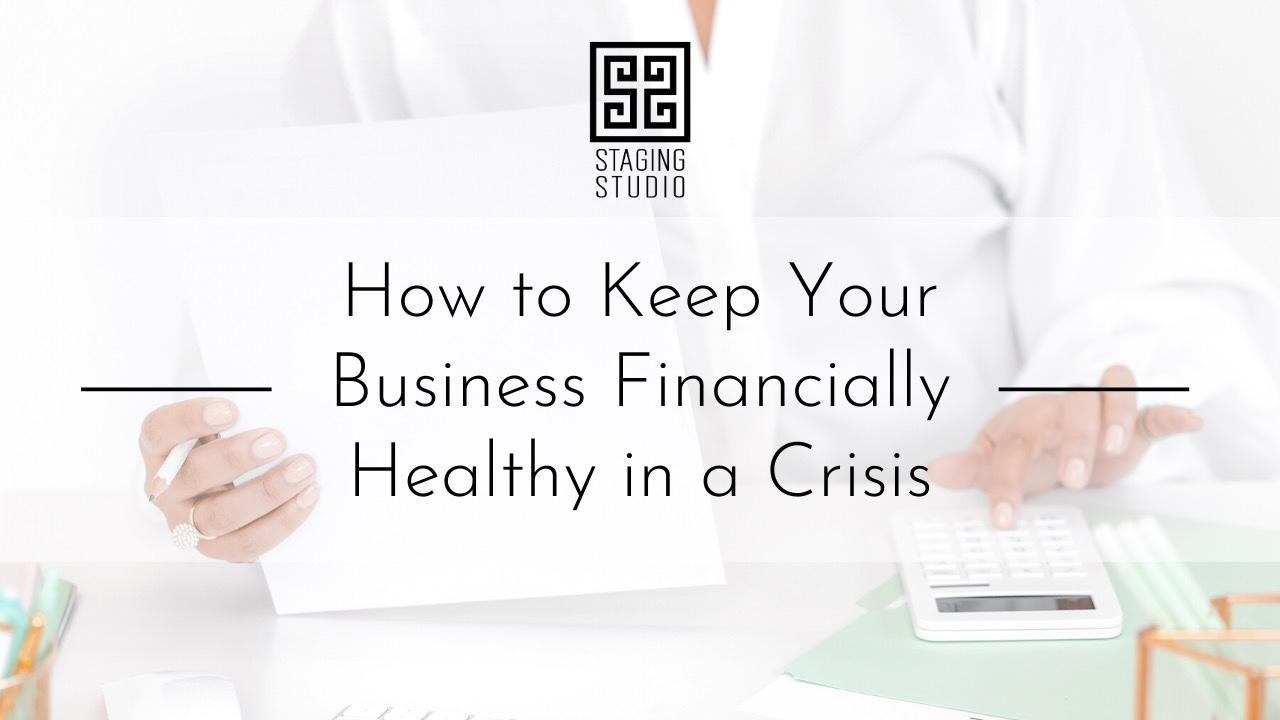 How to Keep Your Business Financially Healthy in a Criss
