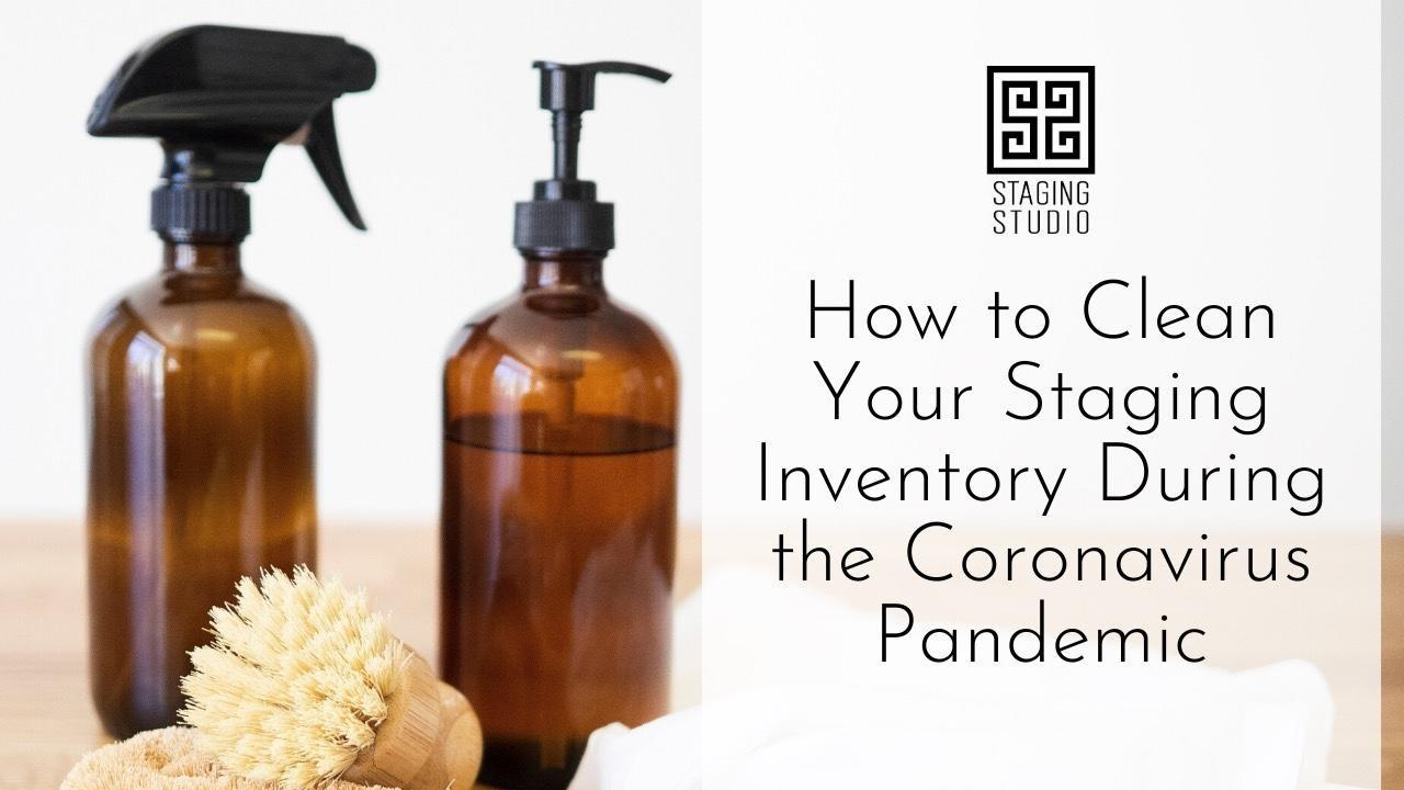 How to Clean Your Staging Inventory During the Coronavirus Pandemic