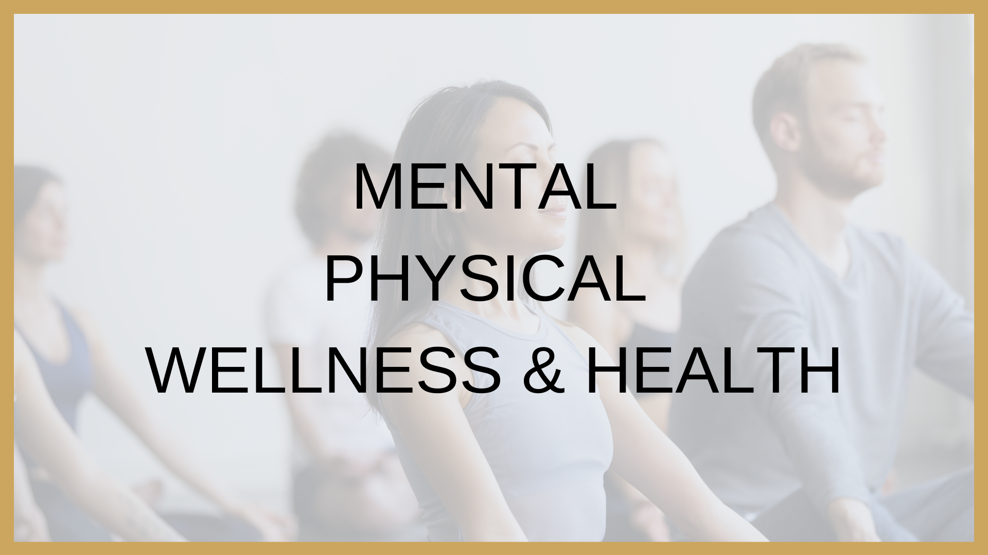 Mental and Physical Care