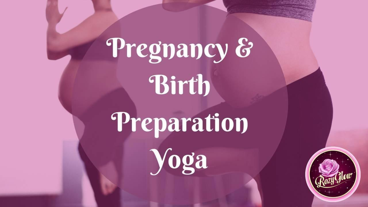 Pregnancy & Birth Preparation Yoga Online