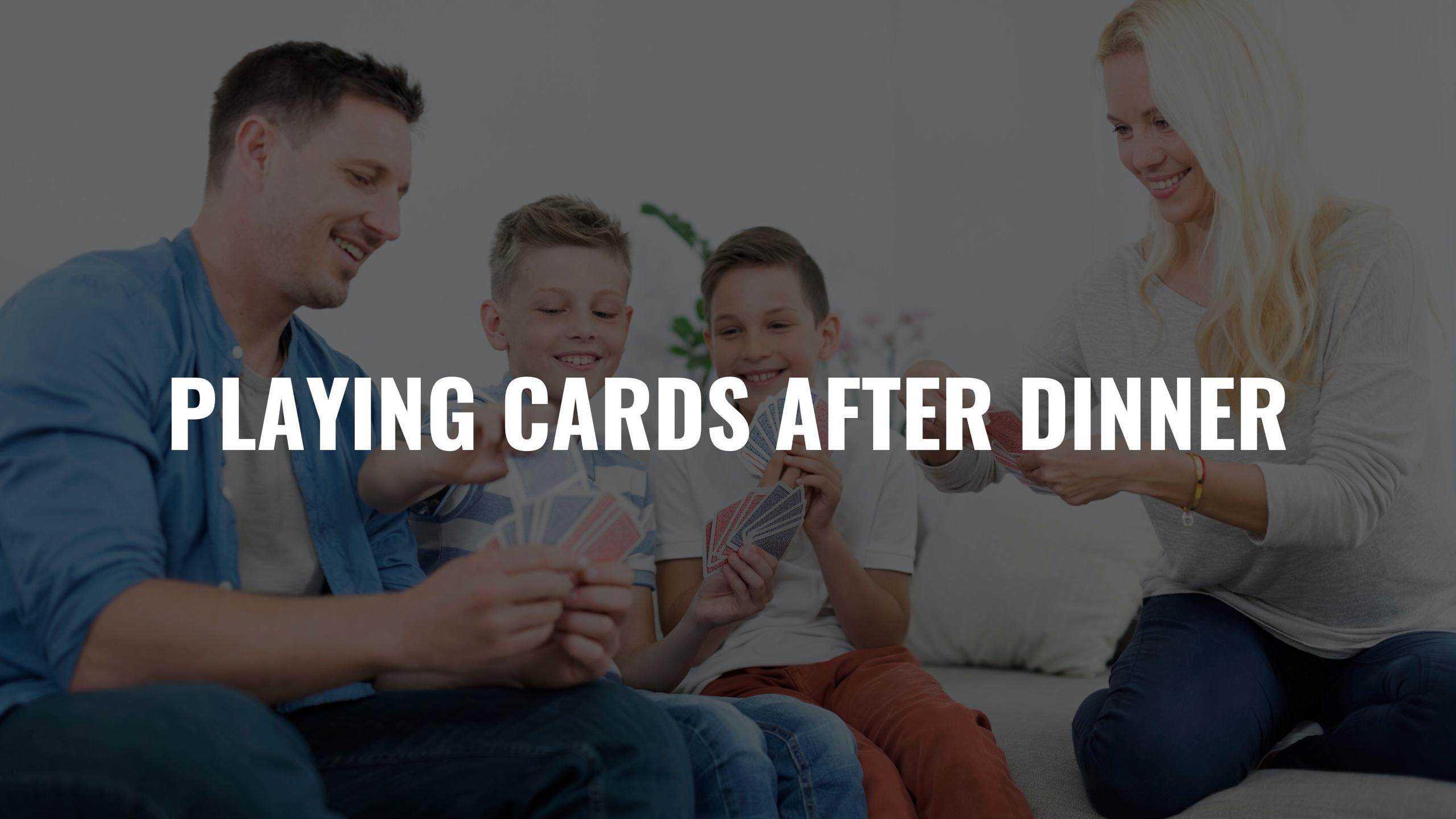 Playing Cards After Dinner