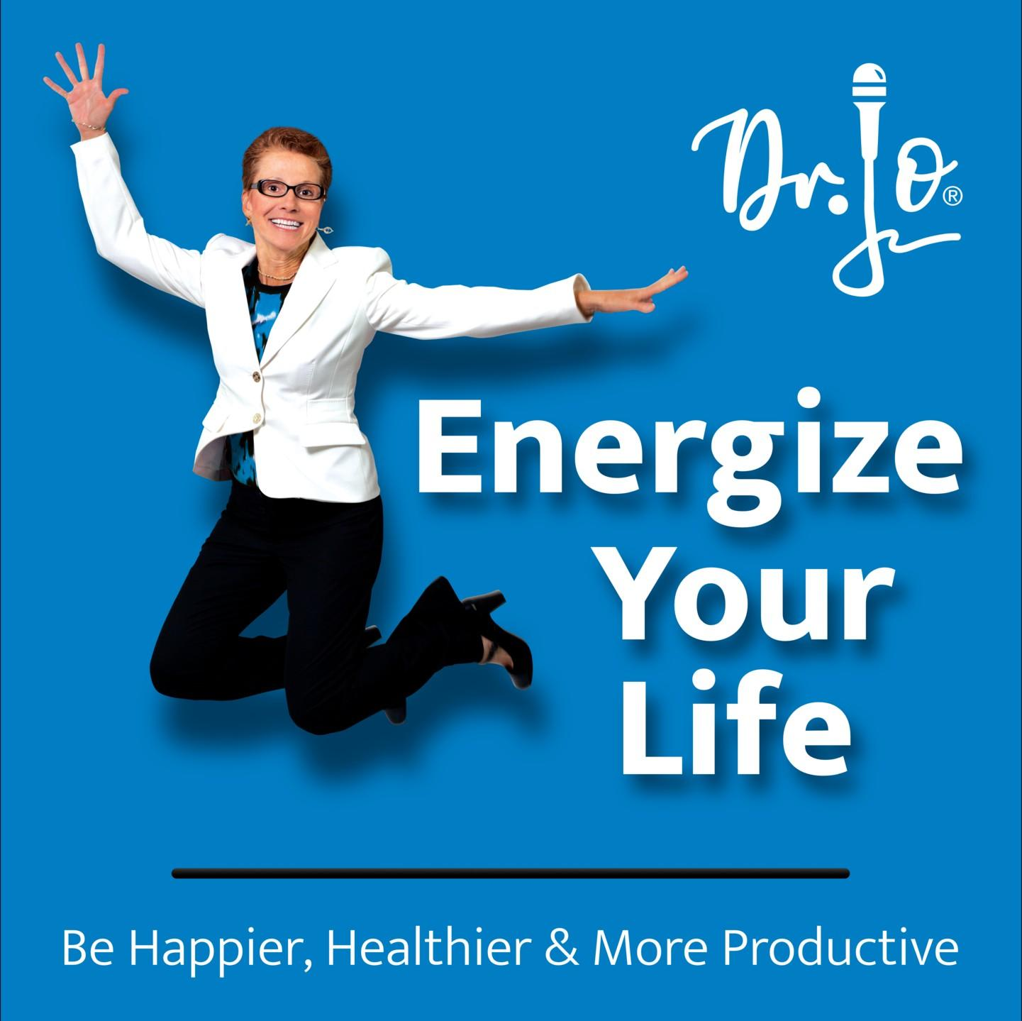 Dr. Jo's Energize Your Life podcast