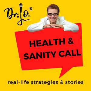 image of Dr. Jo's podcast cover art for her health and sanity calls.