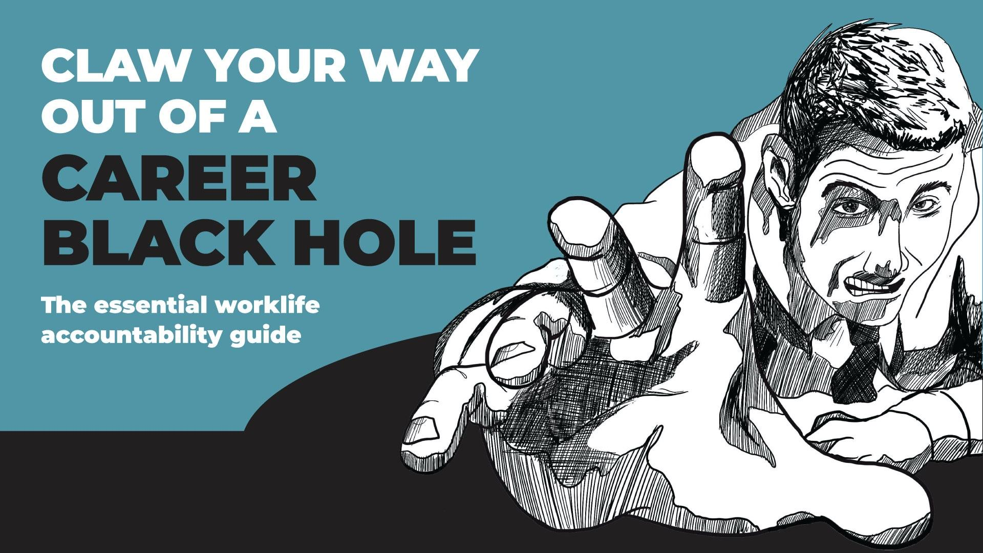 claw your way out of a career black hole