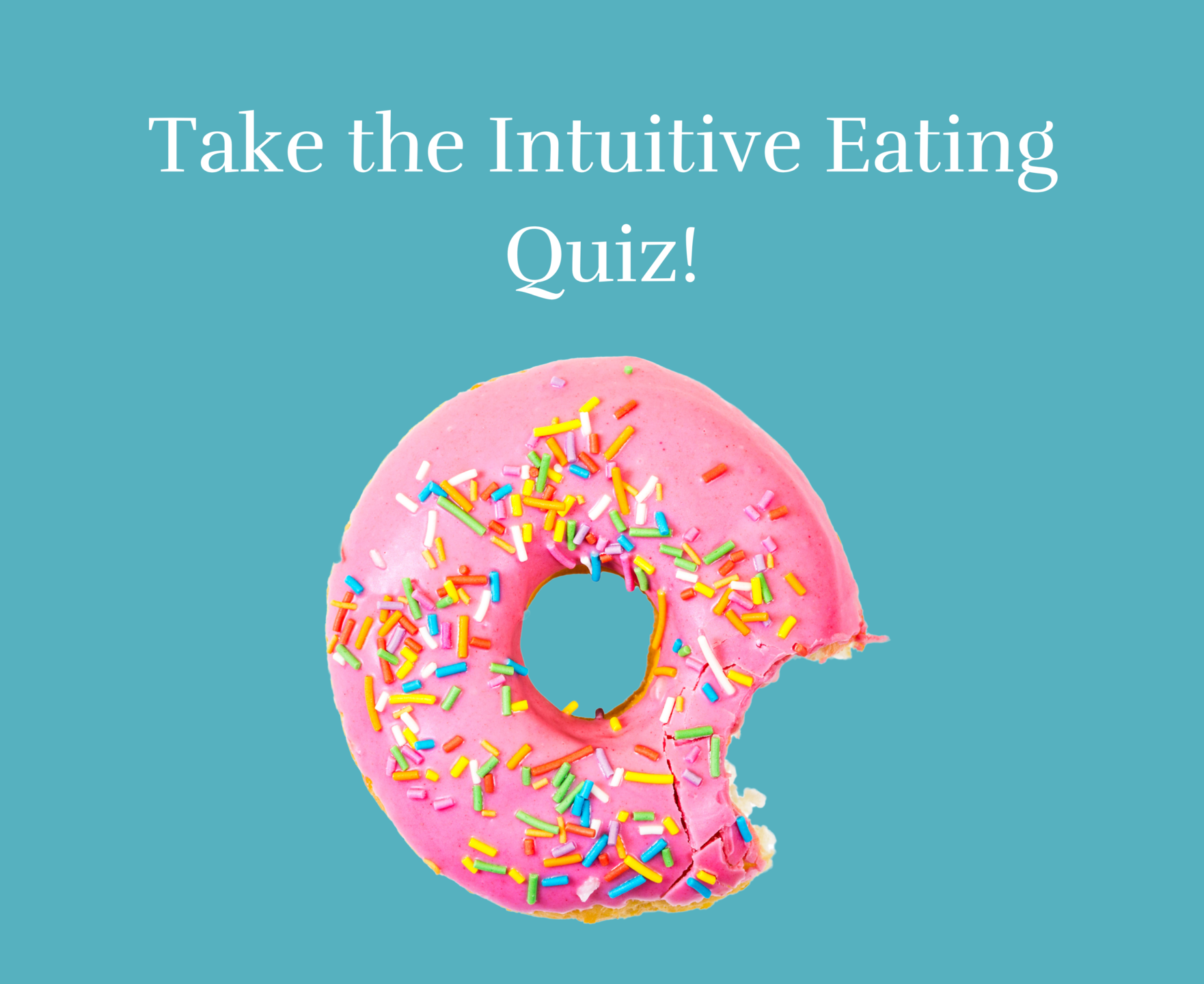Take the Intuitive Eating Quiz!