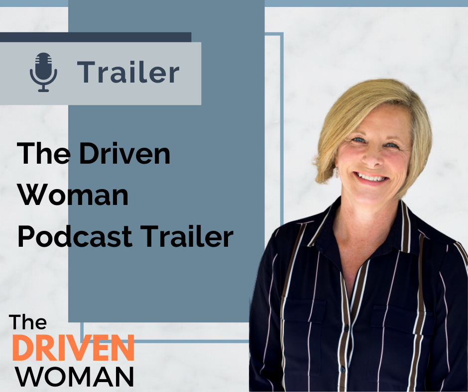 Episode #001 - The Driven Woman Podcast Trailer