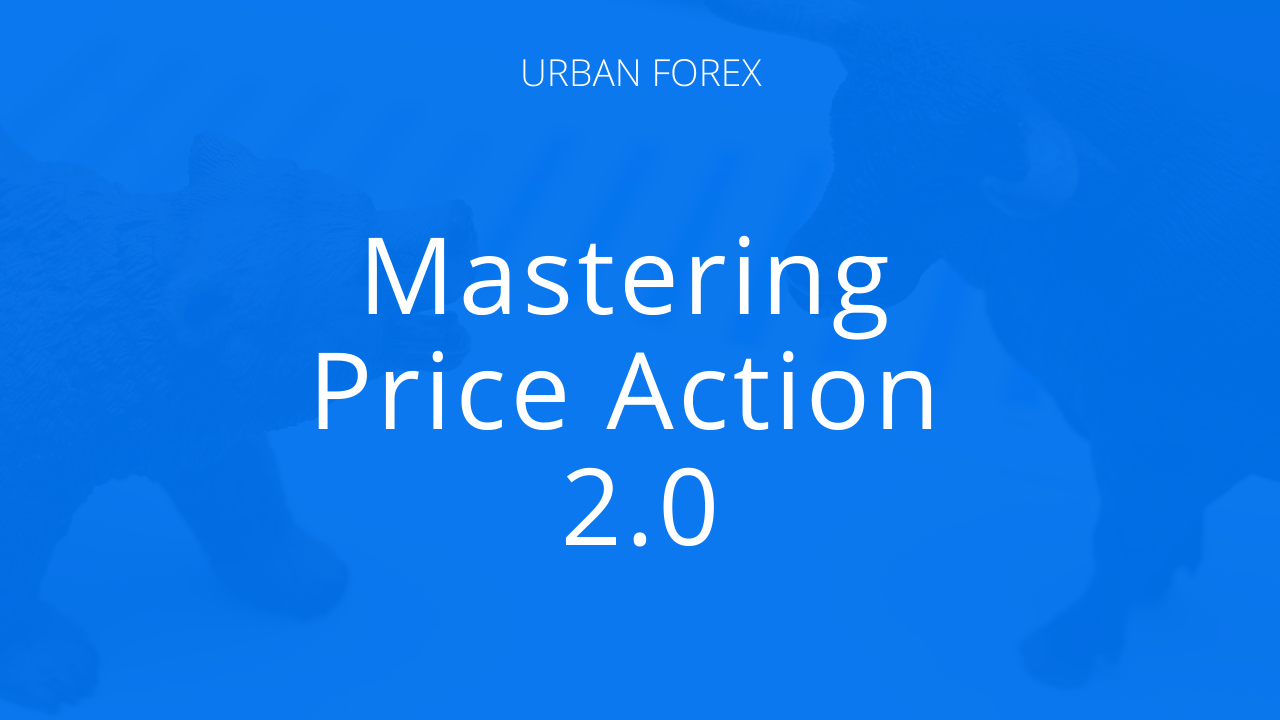 Mastering Price Action 2.0