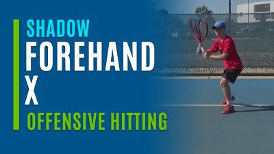Forehand X (Shadow Offensive Hitting)
