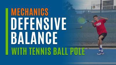 Defensive Balance (With Tennis Ball Pole)