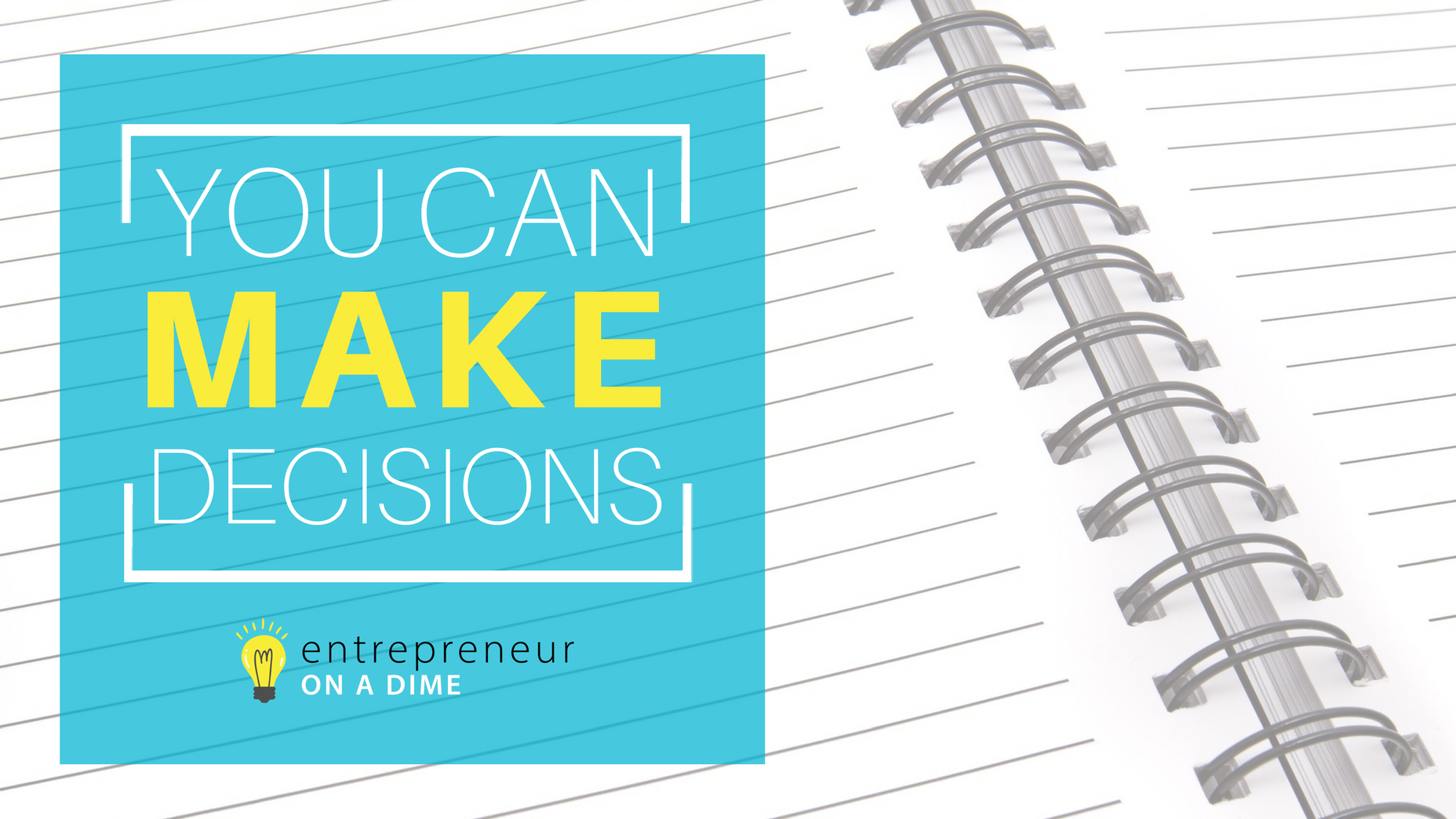 Improve Your Business by Making the Right Decisions