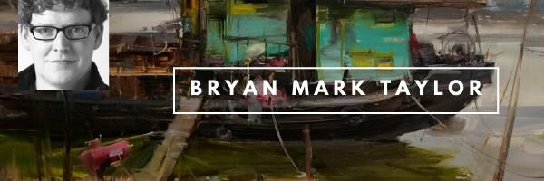 Bryan Mark Taylor Workshop