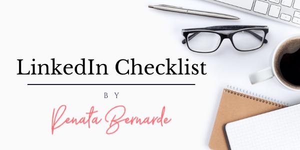 LinkedIn Profile Checklist - Renata Bernarde