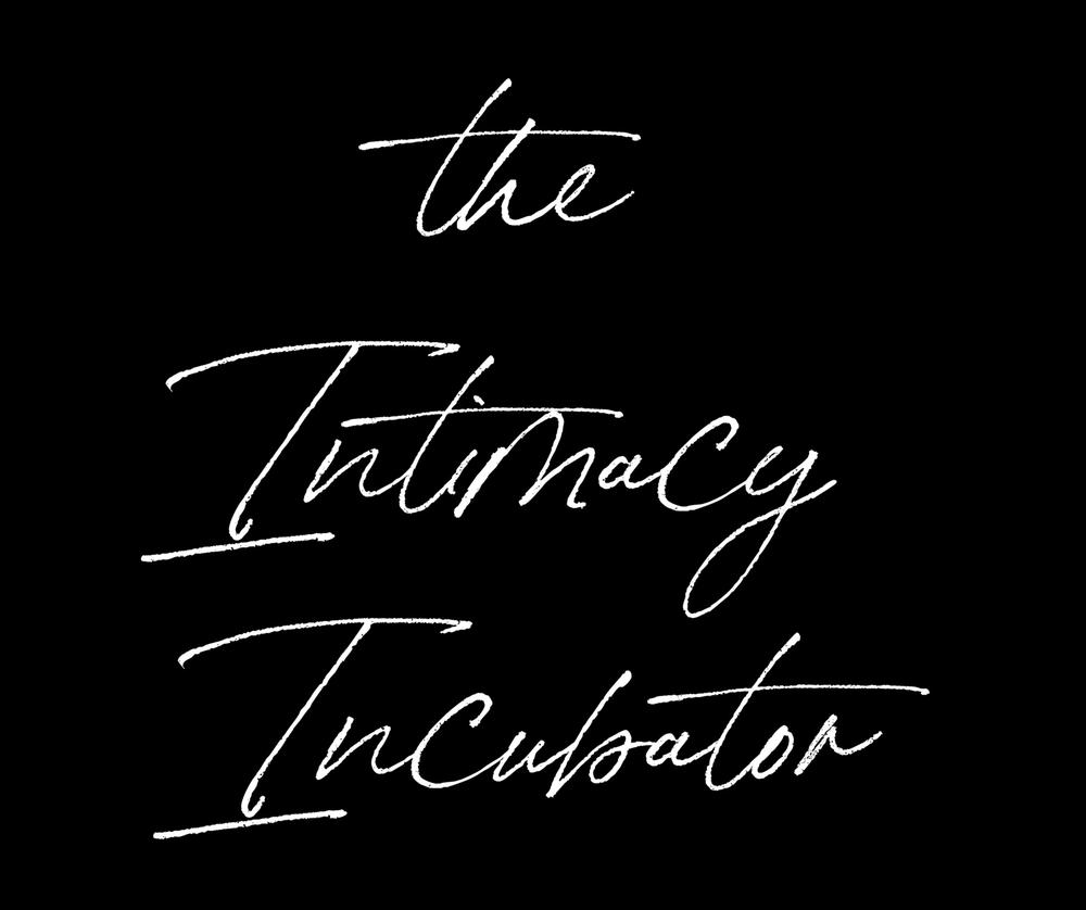 The Intimacy Incubator