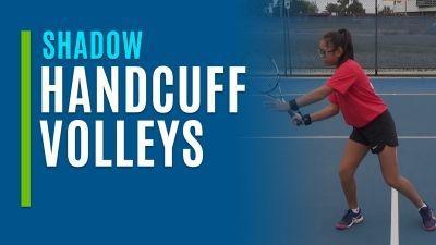 Handcuff Volleys