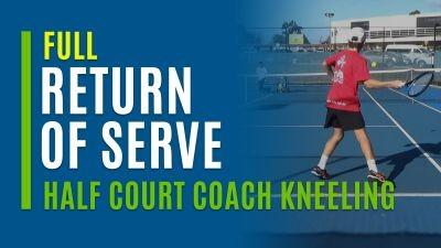 Return of Serve (Half Court Coach Kneeling)