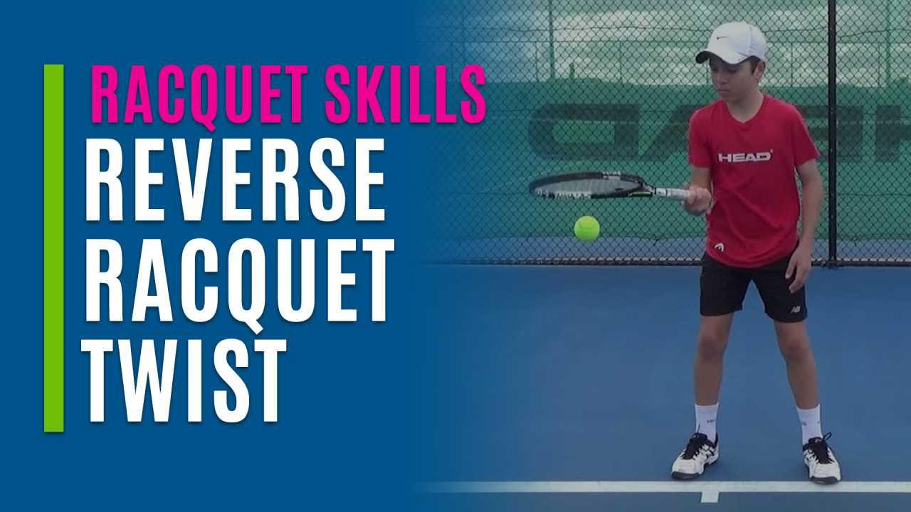 Reverse Racquet Twist