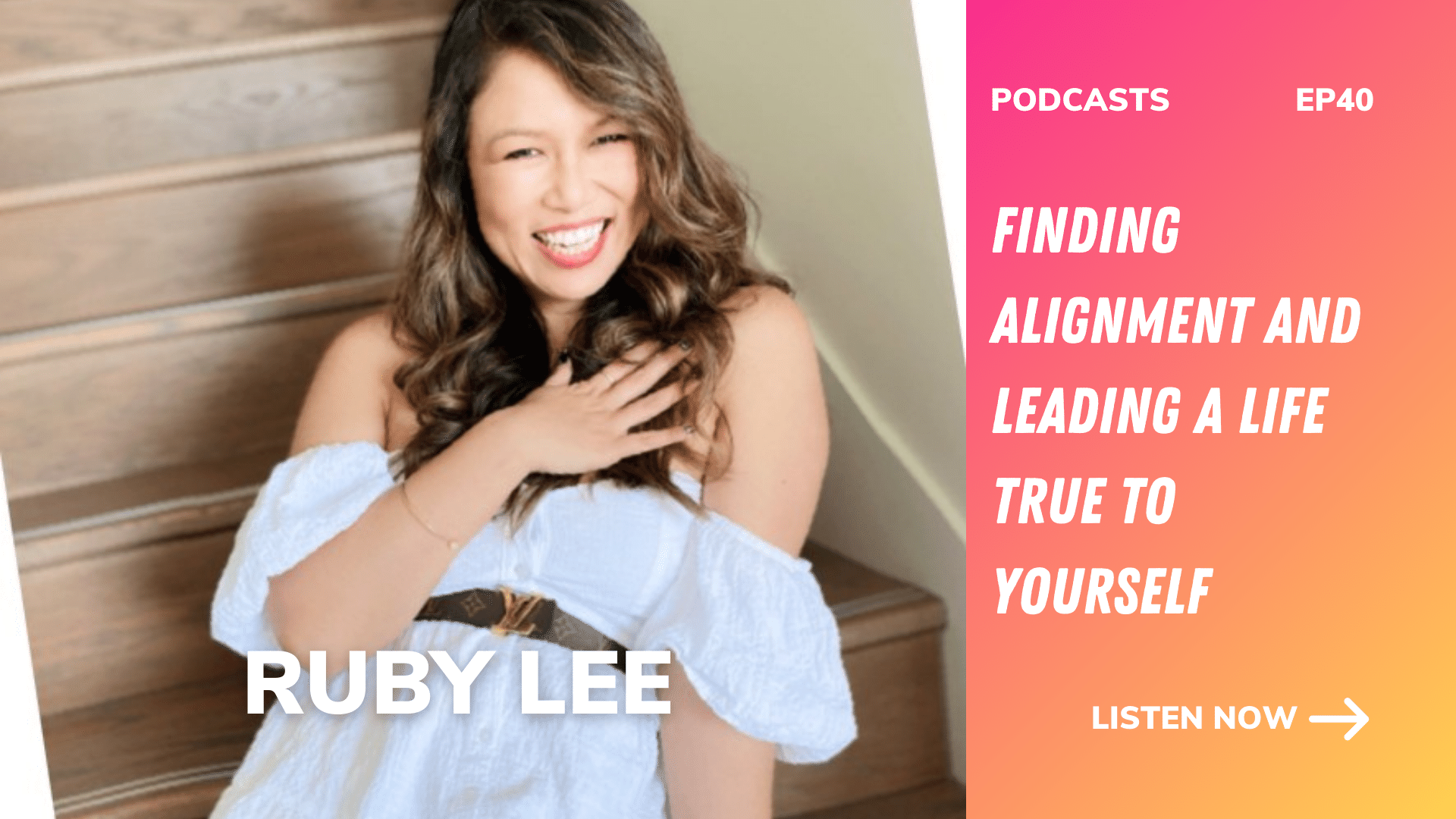 Finding alignment and leading a life true to yourself | Ruby Lee Founder of Own Your Hustle and Online Business Coach | Ep40