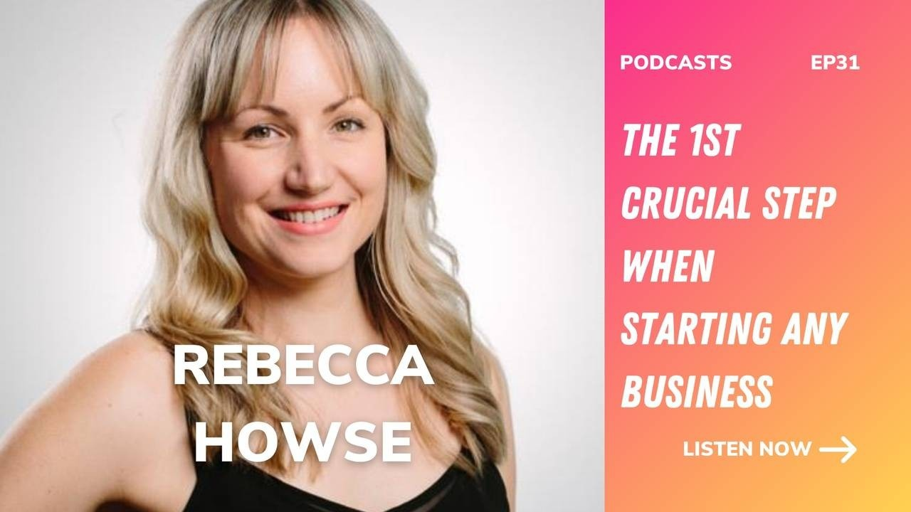 rebecca howse, the first crucial step when starting a business