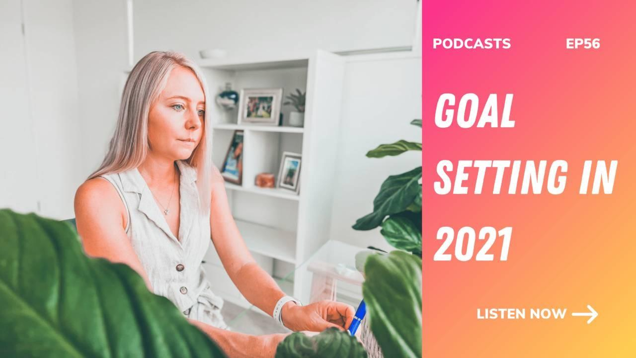 Goal setting in 2021 The Mind to Lead Podcast