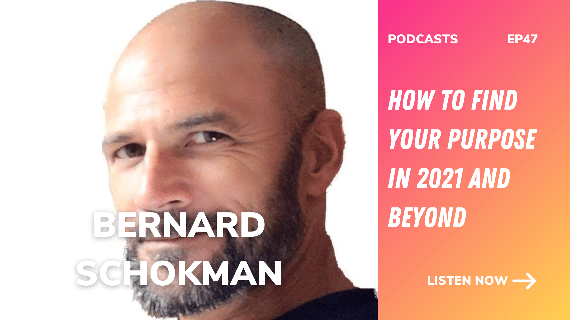 Ep 47 | How to find your purpose in 2021 and beyond | Bernard Schokman, The Workshop Mechanic, Finding your purpose