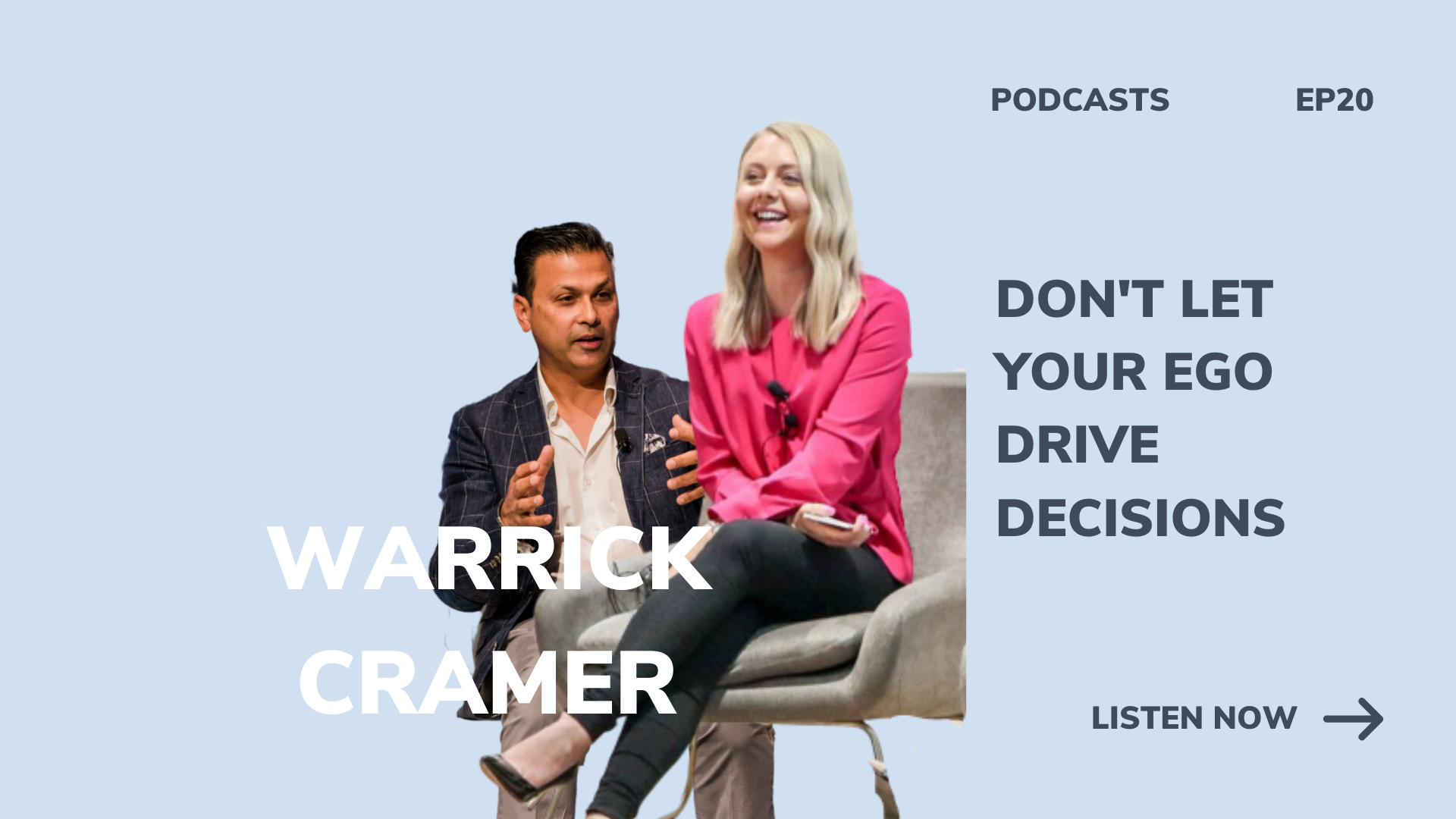 Don't let your ego drive decisions warrick cramer the mind to lead podcast