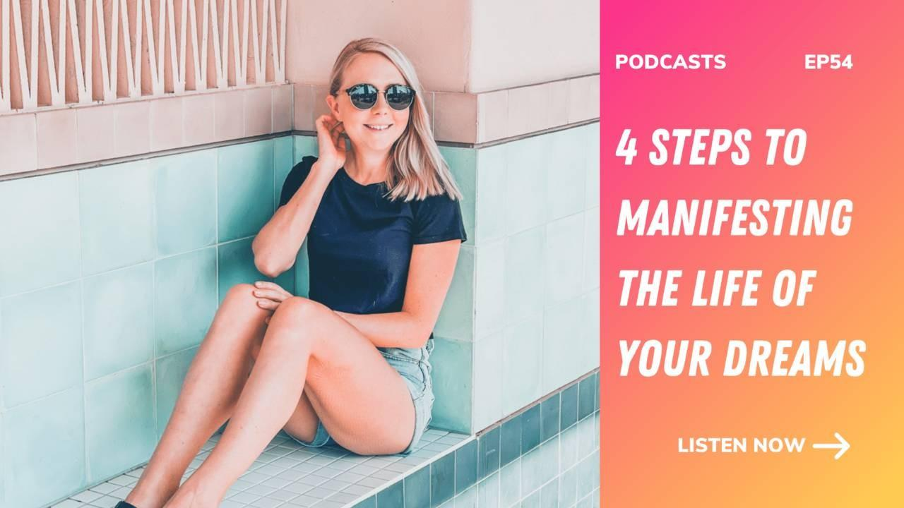4 steps to manifesting the life of your dreams Georgie hubbard the mind to lead podcast