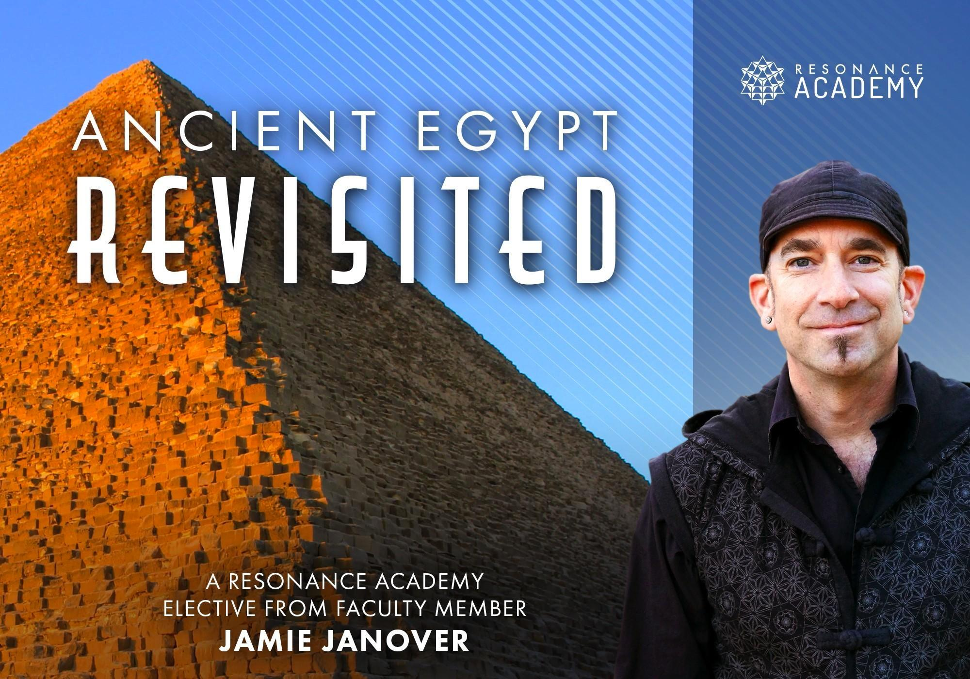 Ancient Egypt Revisited - Jamie Janover