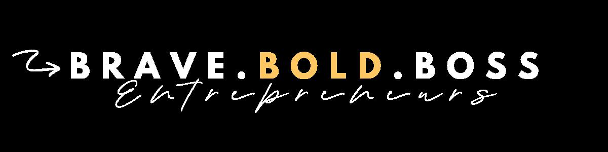 Brave Bold Boss Entrepreneurs