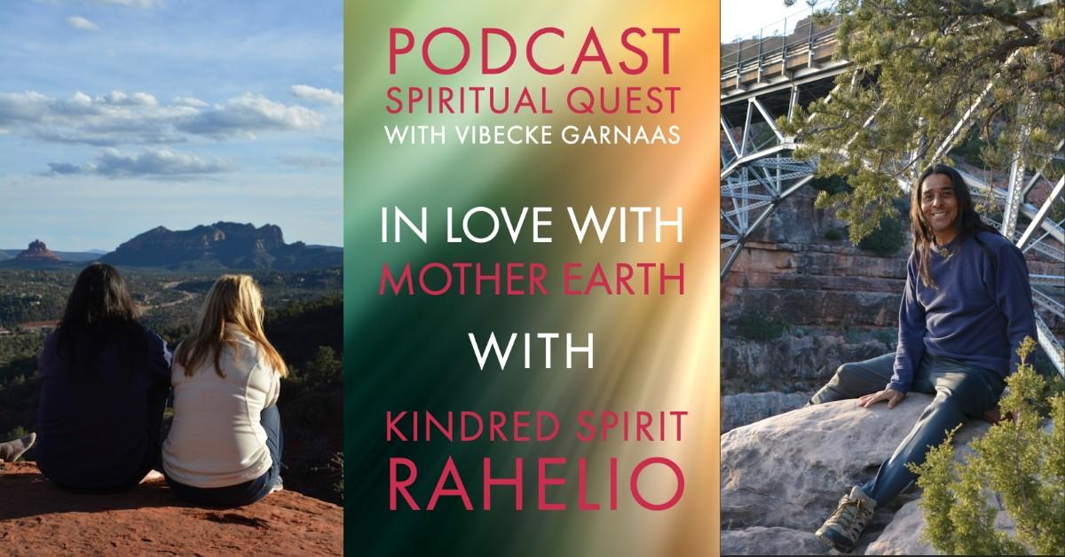 In LOVE with Mother Earth with Kindred Spirit Rahelio