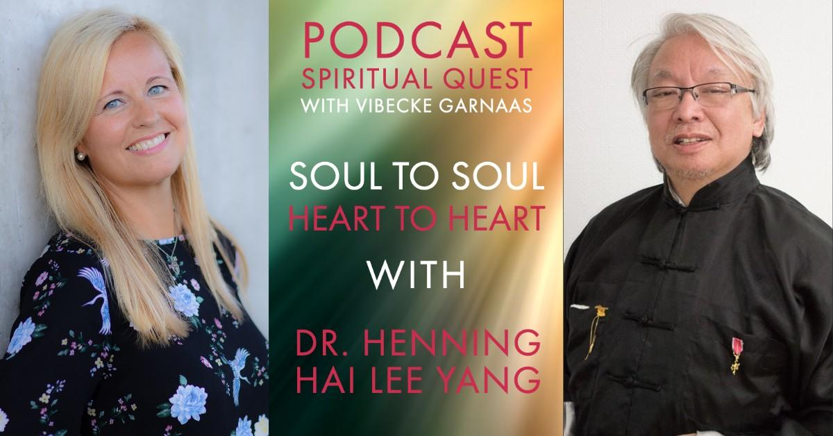 Soul to Soul - Heart to Heart with Dr. Henning Hai Lee Yang