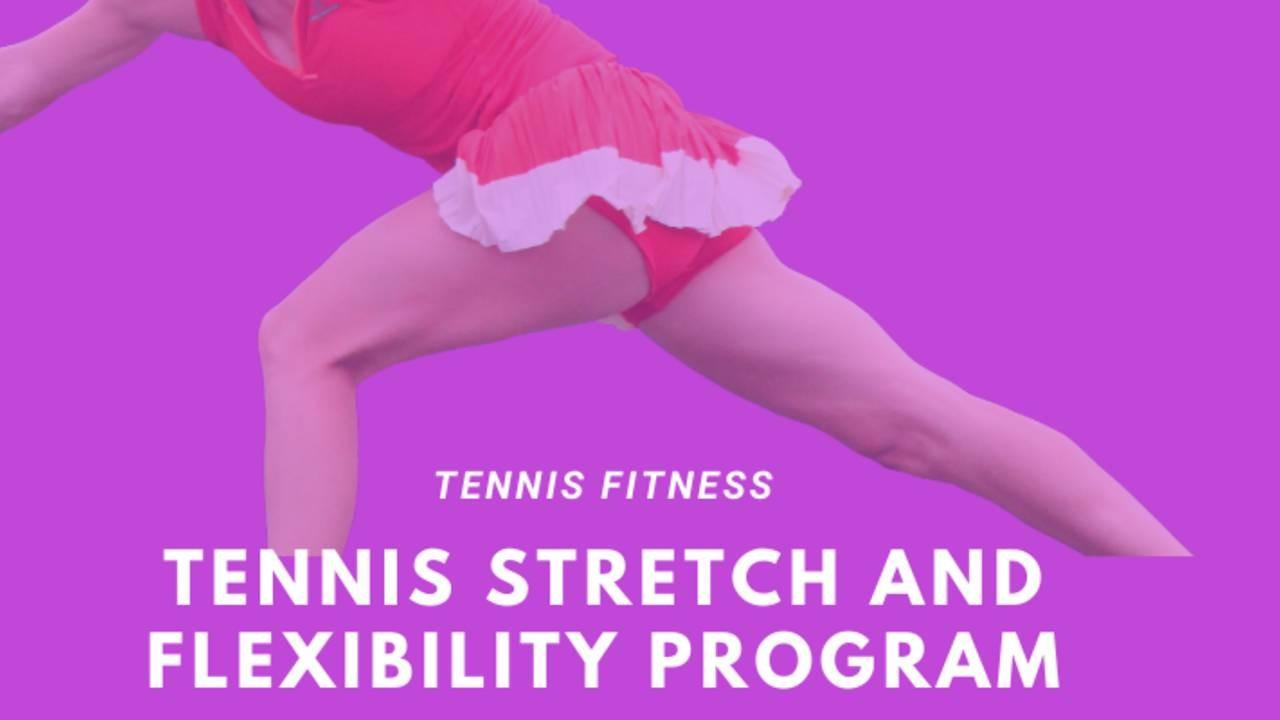 Tennis Stretch And Flexibility Program