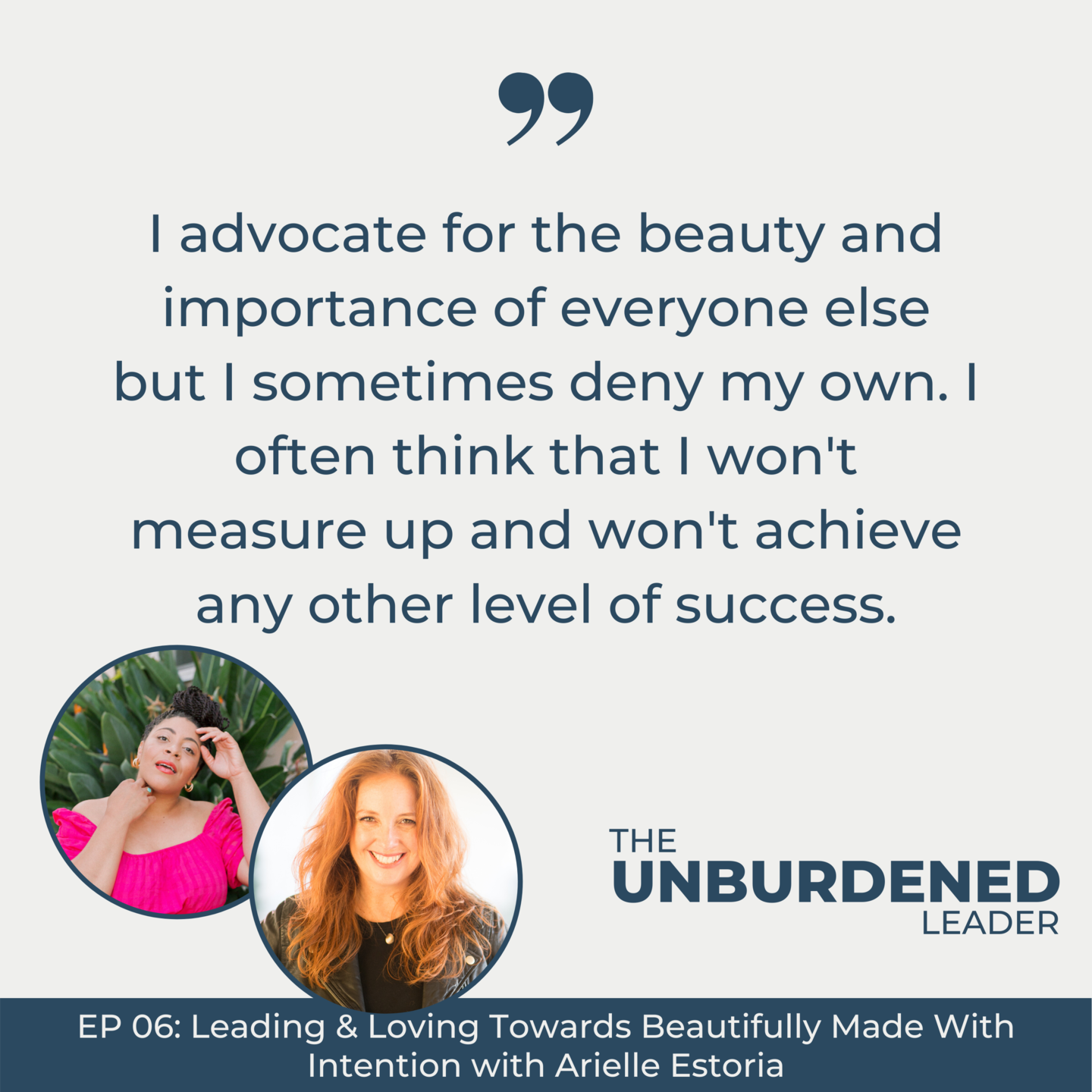 The Unburdened Leader Podcast with Arielle Estoria
