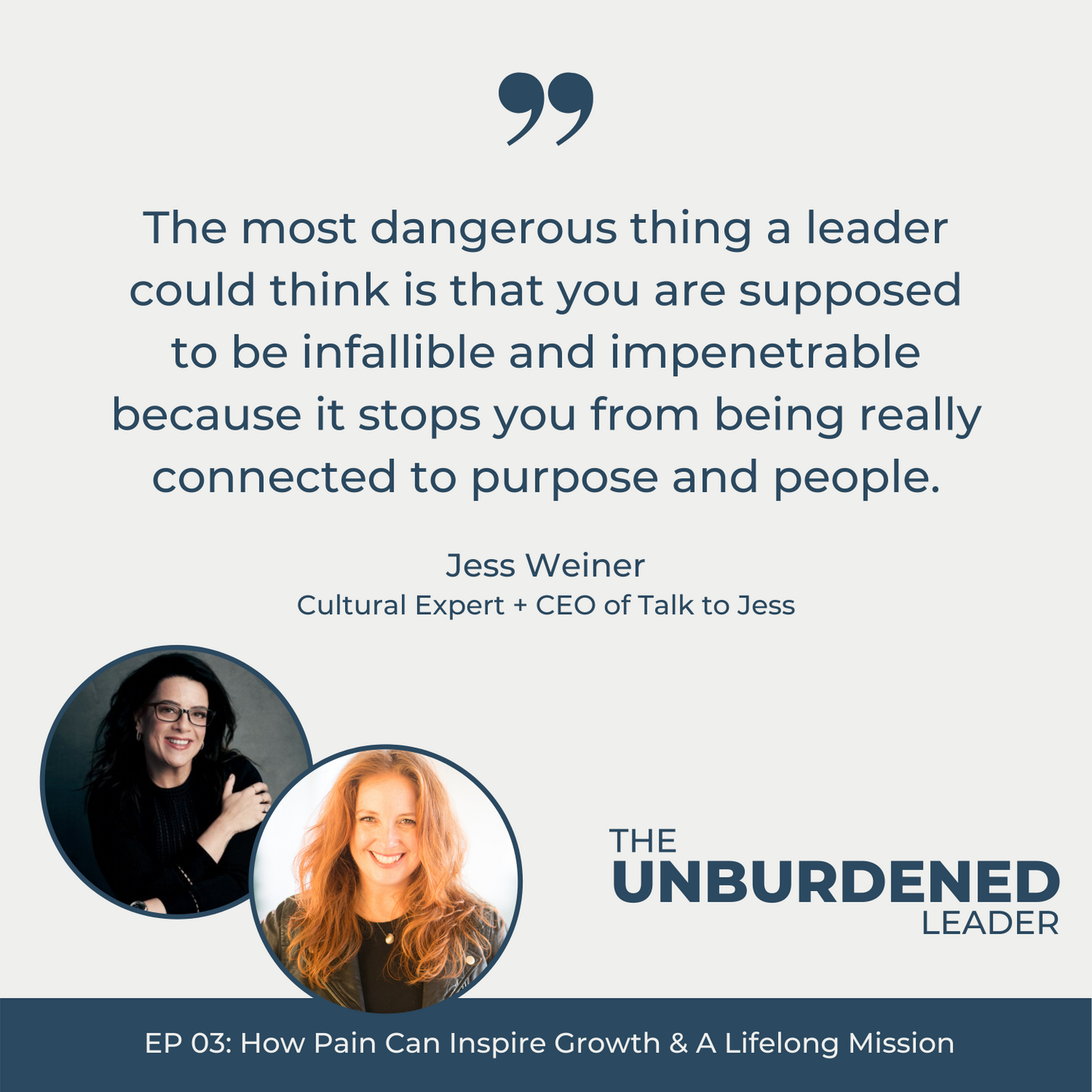 The Unburdened Leader Podcast featuring Jess Weiner