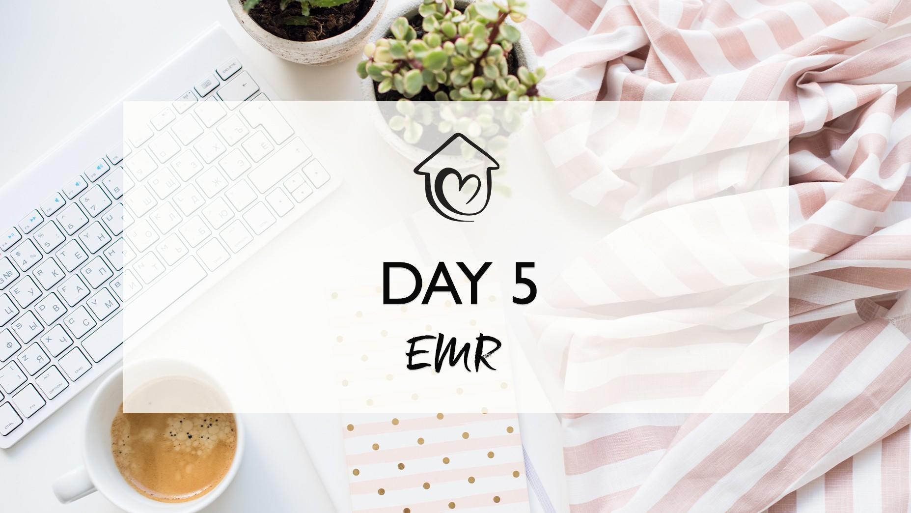 Day 5 - EMR
