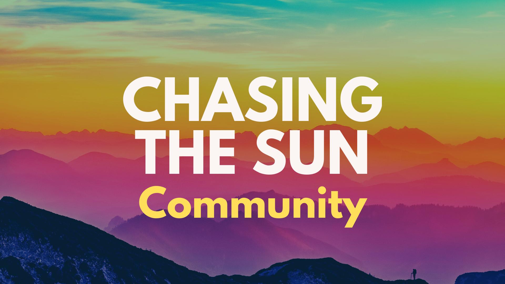 Chasing the Sun Community