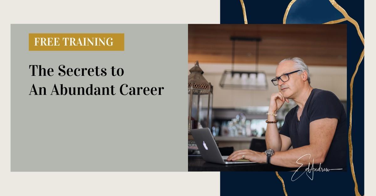 Secrets to an Abundant Career