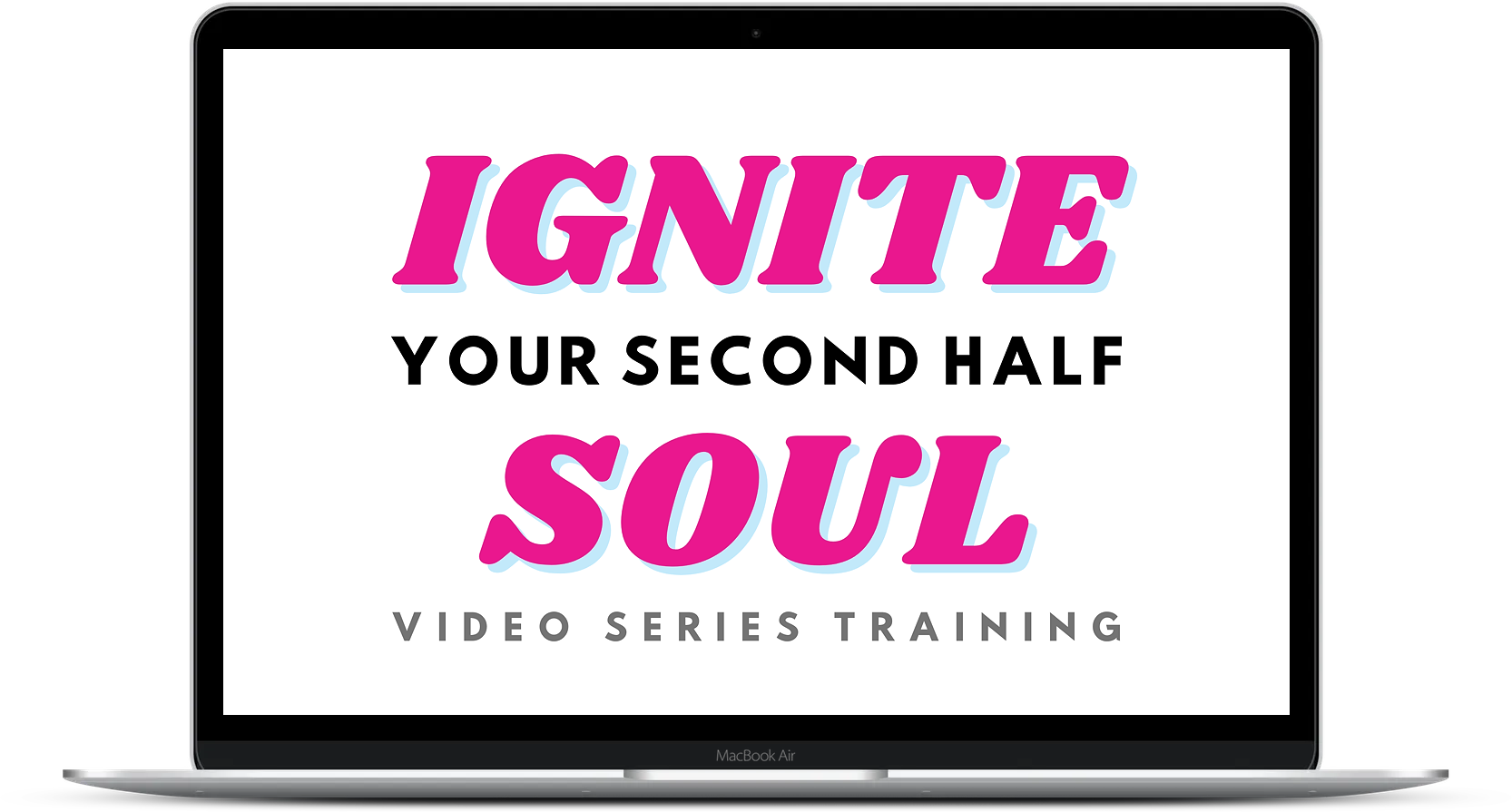 Ignite Your Second Half Soul Video Series Training