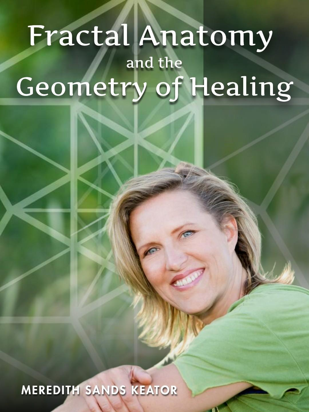 Fractal Anatomy & The Geometry of Healing