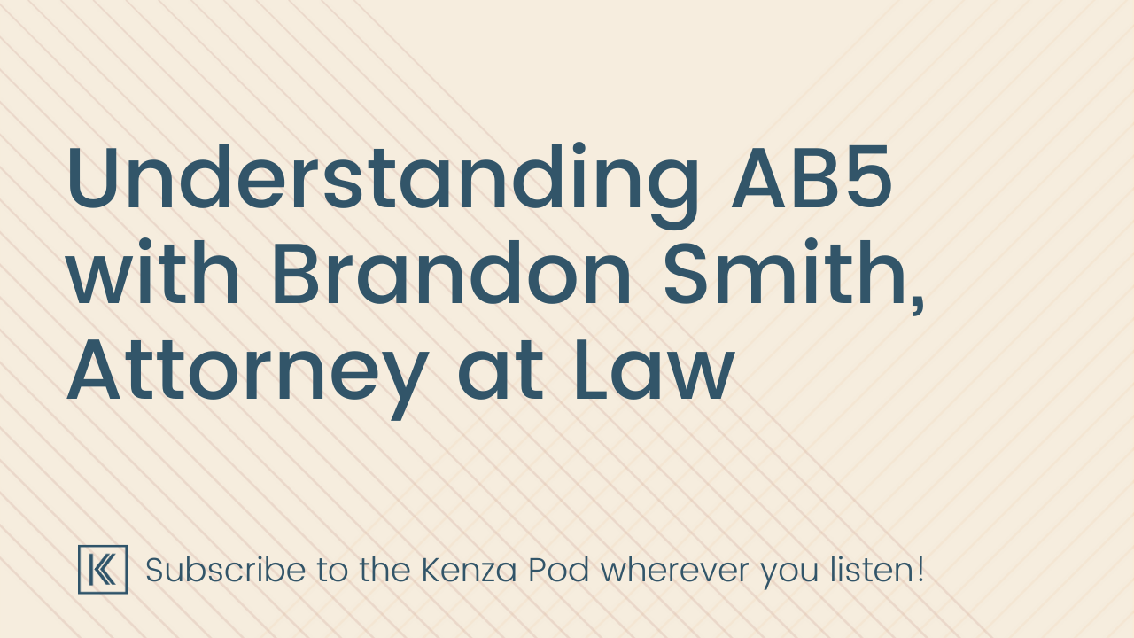 Understanding AB5 with Brandon Smith, Attorney at Law