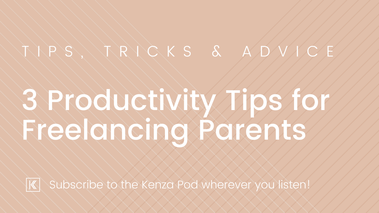 3 Productivity Tips for Freelancing Parents from a Former Producer of an Ultra-Busy Design Agency