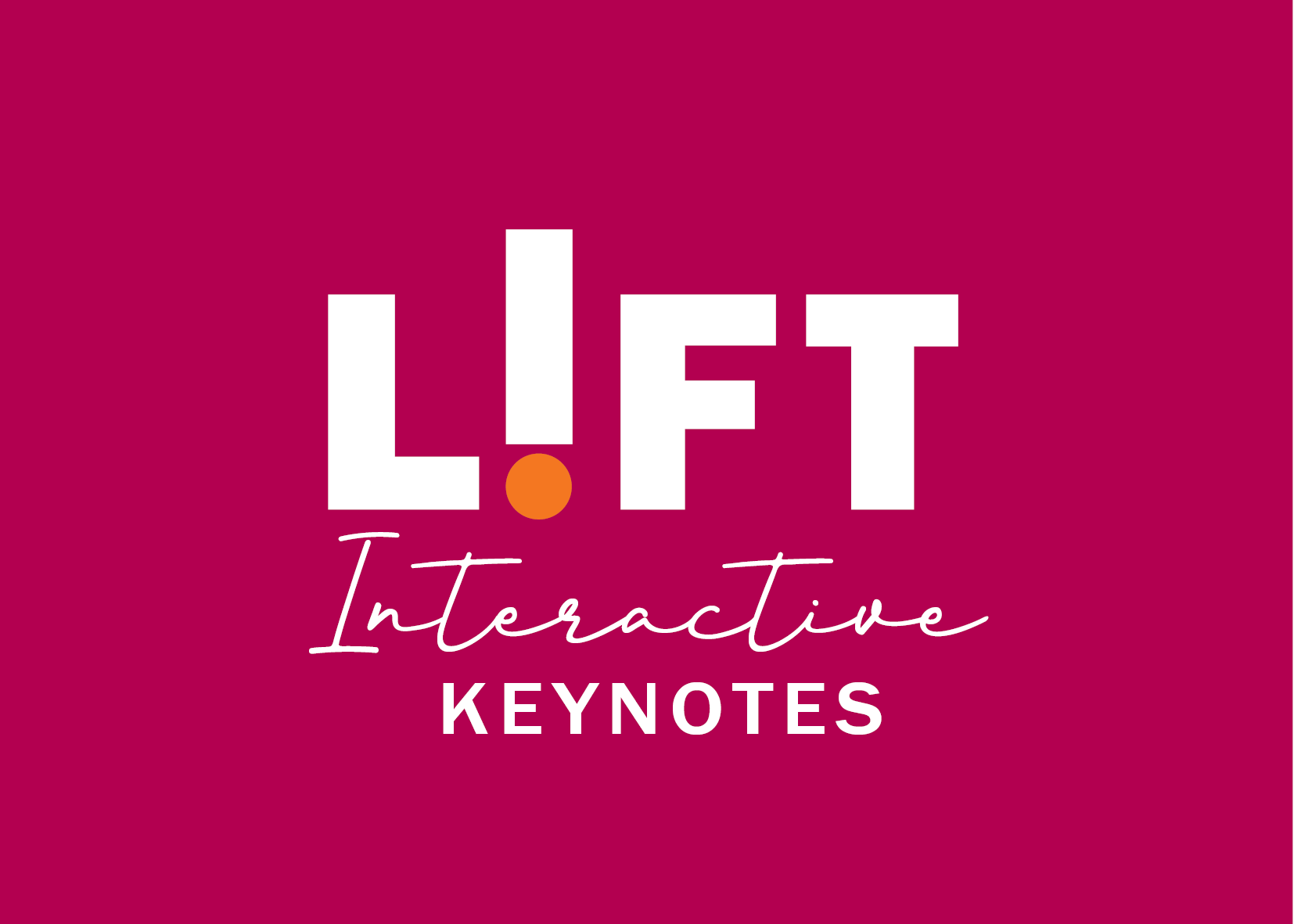 LIFT Interactive Keynotes