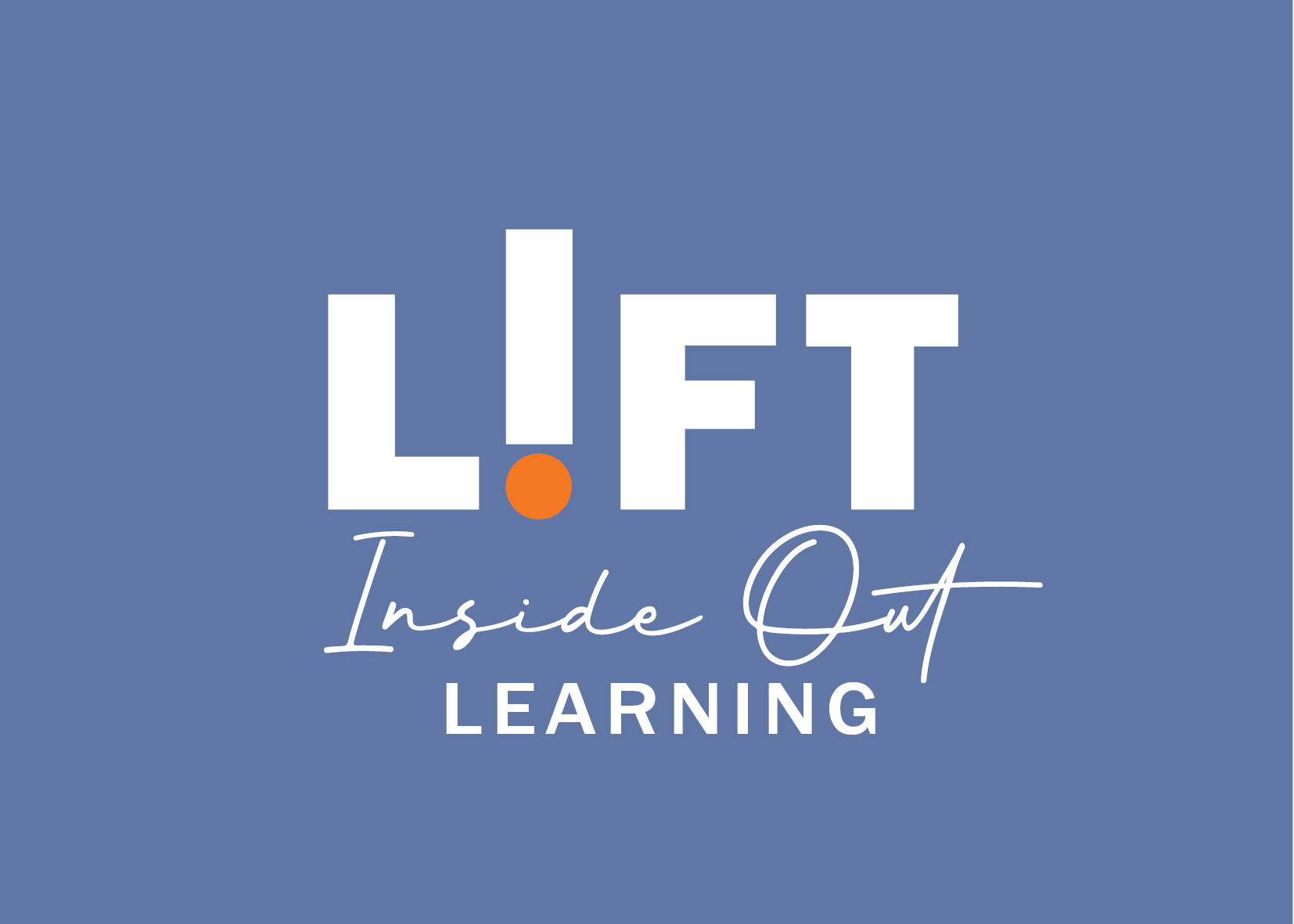 LIFT Inside Out Learning