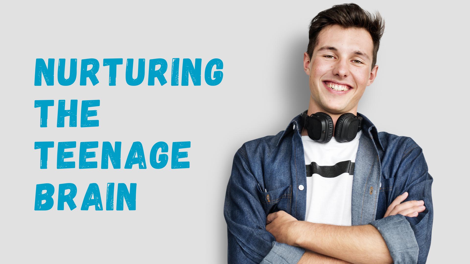 Nurturing The Teenage Brain Online Course