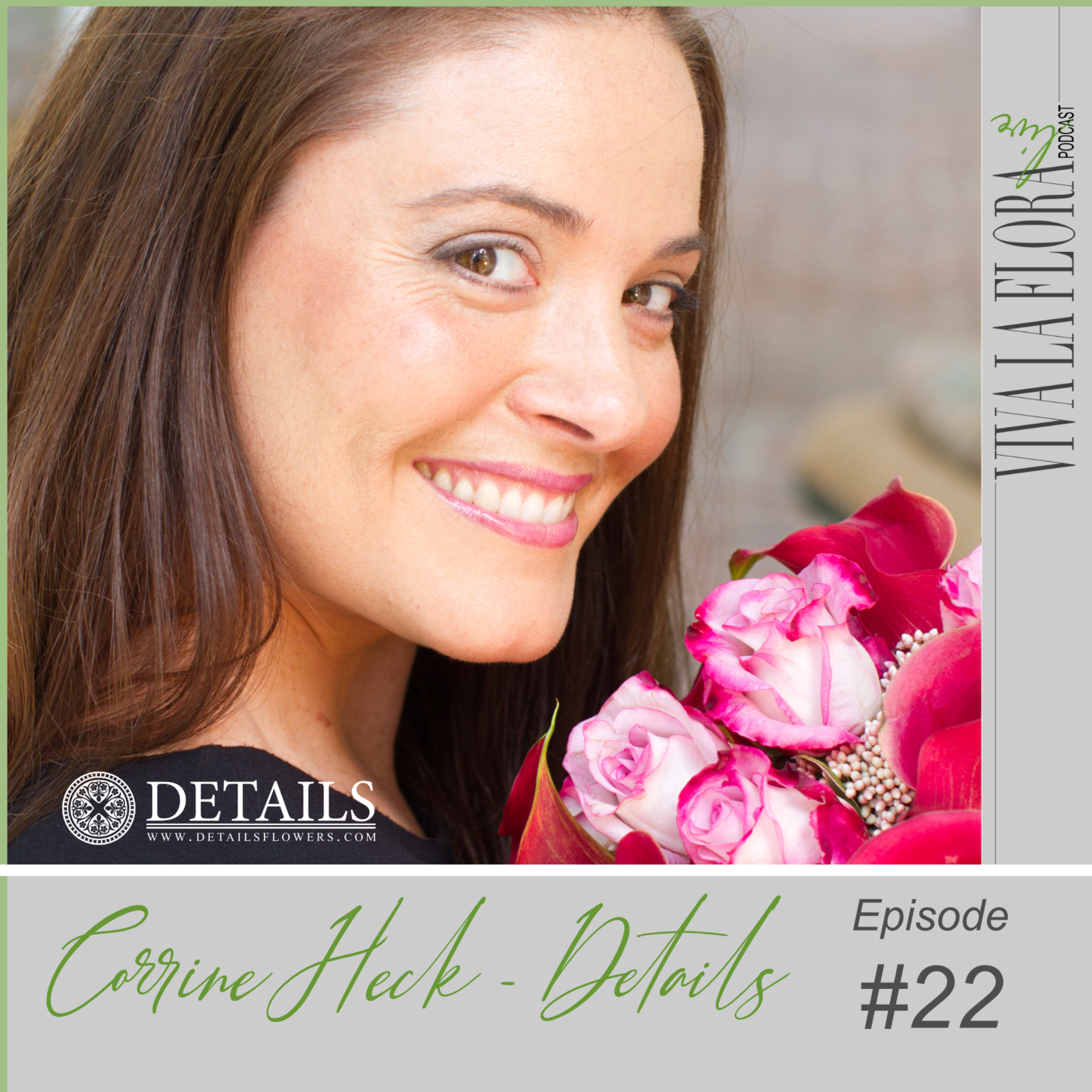 Viva La flora live podcast episode cover with Corrine Hack from details flower software